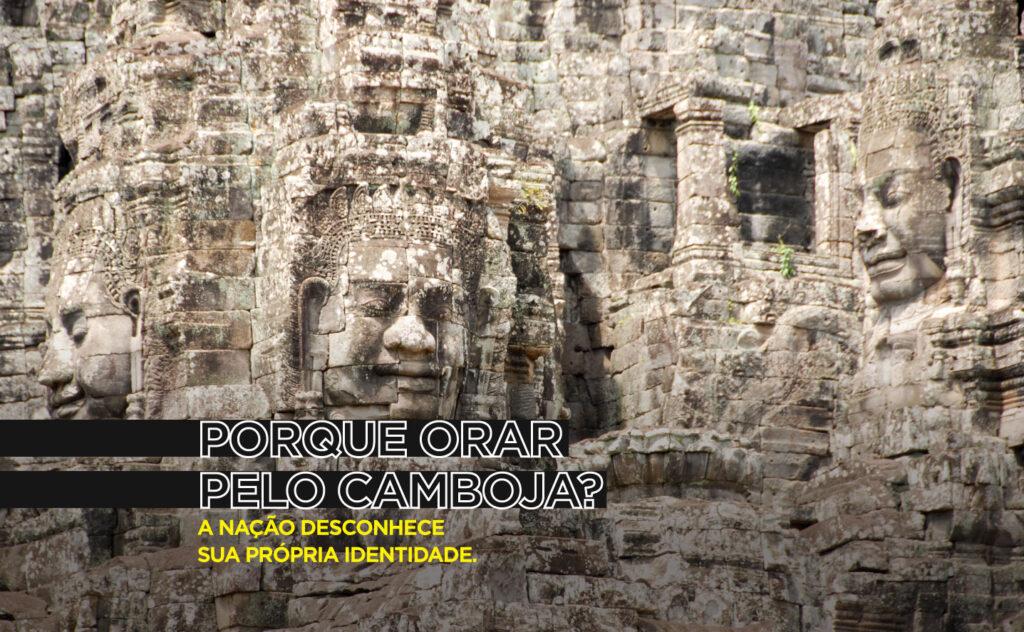 POR QUE ORAR PELO CAMBOJA? A nação desconhece sua própria identidade